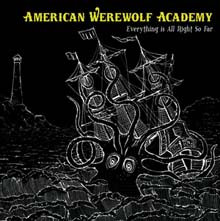 Everything Is Alright So Far – American Werewolf Academy DAMNABLY008 | [CD] | £7.99